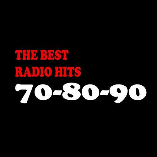 The Best Radio Hits 70 - 80 - 90