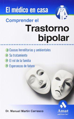 Comprender El Trastorno Bipolar (El Medico En Casa (amat))