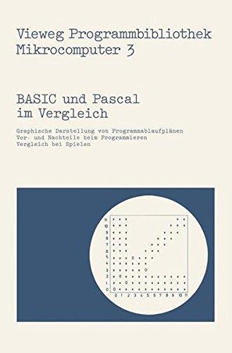 Basic und Pascal im Vergleich (Vieweg-Programmbibliothek Mikrocomputer, Band 3)