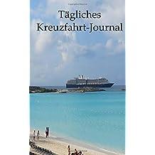 Tagliches Kreuzfahrt-Journal