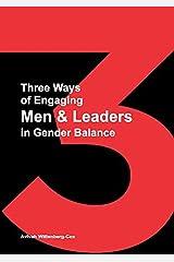 Three Ways of Engaging Men & Leaders in Gender Balance Paperback