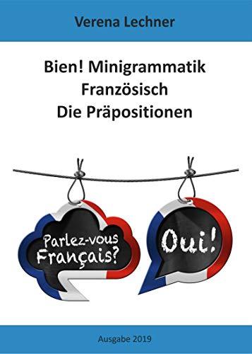 Bien! Minigrammatik Französisch: Die Präpositionen
