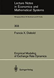 Empirical Modeling of Exchange Rate Dynamics (Lecture Notes in Economics and Mathematical Systems)