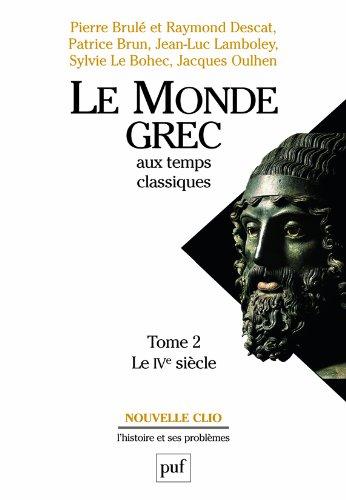 Le monde grec aux temps classiques, tome 2 : Le IVe siècle