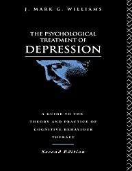 The Psychological Treatment of Depression: A Guide to the Theory and Practice of Cognitive Behaviour Therapy by J. Mark G. Williams (1992-08-06)