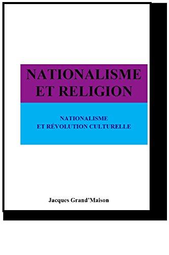 NATIONALISME ET RELIGION: TOME I  NATIONALISME  ET RVOLUTION CULTURELLE
