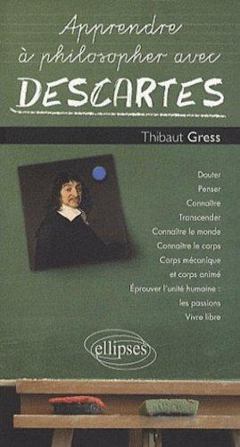 Apprendre a Philosopher avec Descartes