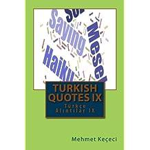 Turkish Quotes IX: Türkçe Alıntılar IX: Volume 9 (Series of Proverbs From the Past)