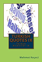 Turkish Quotes: Turkce Alintilar IX: Volume 9 (Series of Proverbs from the Past)