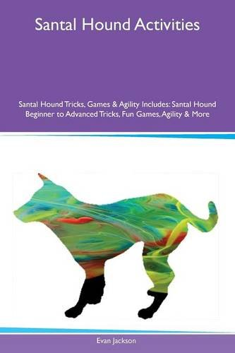 santal-hound-activities-santal-hound-tricks-games-agility-includes-santal-hound-beginner-to-advanced