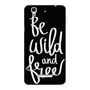 NEO WORLD Be Wild And Free Back Case Cover for YU Yureka Plus