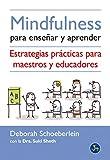 Mindfulness Para Enseñar Y Aprender: Estrategias prácticas para maestros y educadores (Nuevo mundo)