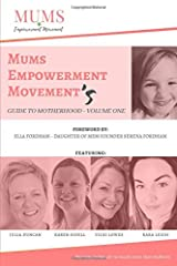 Mums Empowerment Movement's Guide to Motherhood: Volume One Paperback