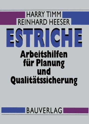 Estriche: Arbeitshilfen für Planung und Qualitätssicherung
