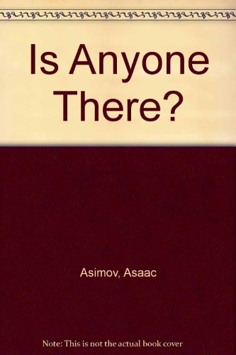 Is Anyone There?