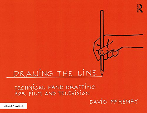 Drawing the Line: Technical Hand Drafting for Film and Television por David McHenry