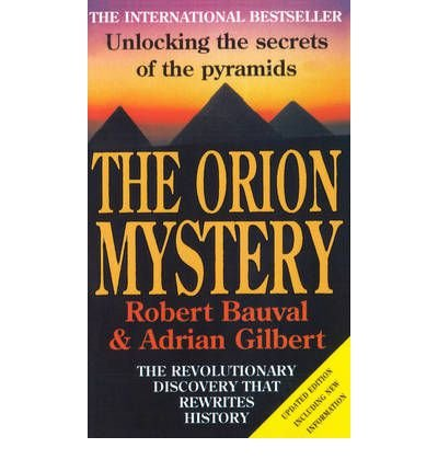 Portada del libro [(The Orion Mystery: Unlocking the Secrets of the Pyramids)] [ By (author) Robert Bauval, By (author) Adrian D. Gilbert, Illustrated by Robin Cook ] [July, 2001]