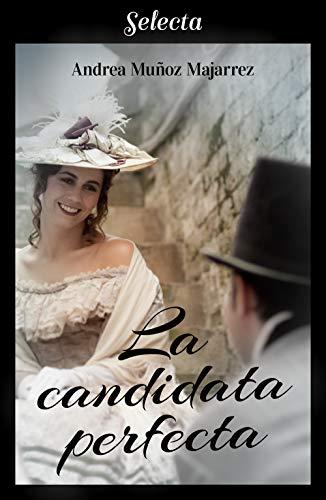 La candidata perfecta de [Muñoz Majarrez, Andrea]