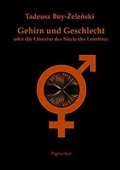 Gehirn Und Geschlecht Oder Die Literatur Des Siècle Des Lumières por Tadeusz Boy-zelenski epub