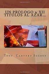 Un Prologo & XII Títulos Al Azar...