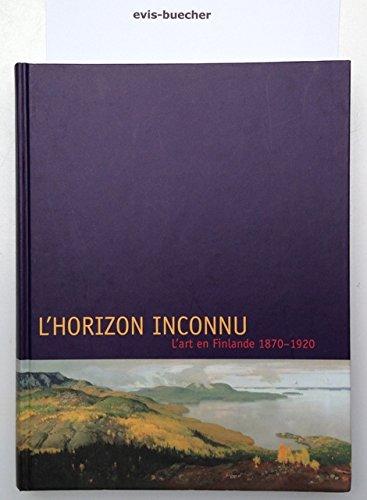 L'horizon inconnu, l'art en finlande 1870-1920 (exposition galerie de l'ancienne douane 1999)