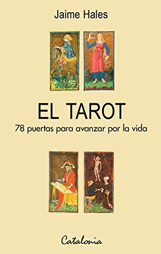El Tarot. 78 puertas para avanzar por la vida eBook: Hales, Jaime ...