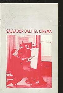 SALVADOR DALI I EL CINEMA DE DESCHARNES, ROBERT Y OTROS. ED. FILMOTECA DE LA GENERALITAT DE CATALUNYA, 1991, IDIOMA: CATALAN
