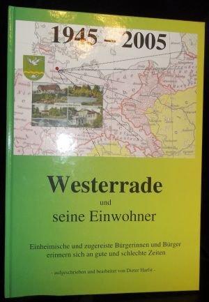 Westerrade und seine Einwohner: Einheimische und zugereiste Bürgerinnen und Bürger erinnern sich an gute und schlechte Zeiten. -