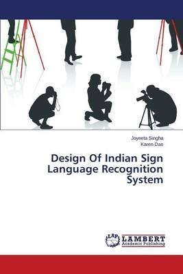 design-of-indian-sign-language-recognition-system-by-author-singha-joyeeta-published-on-january-2015