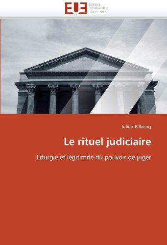 Le rituel judiciaire: Liturgie et légitimité du pouvoir de juger (Omn.Univ.Europ.)