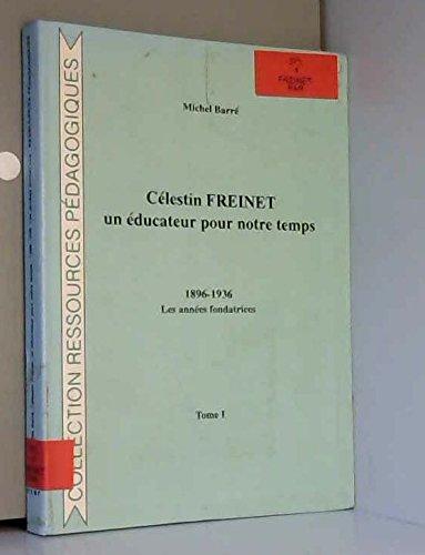 Clestin Freinet, un ducateur pour notre temps