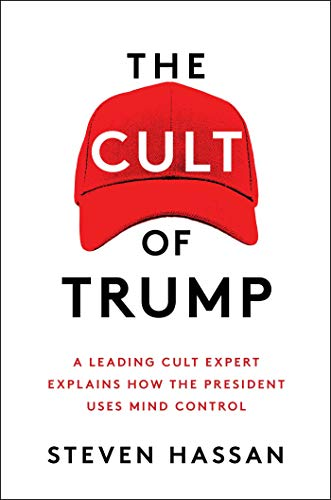 The Cult of Trump: A Leading Cult Expert Explains How the President Uses Mind Control (English Edition)