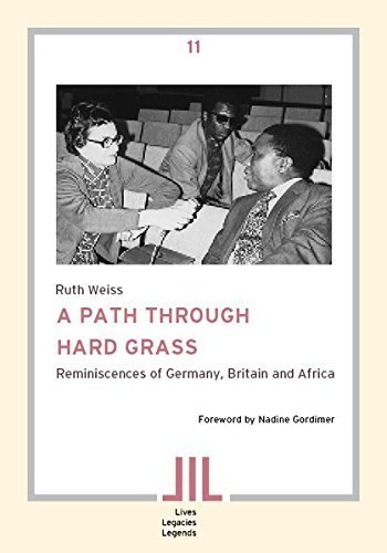 A Path Through Hard Grass. A Journalist's Memories of Exile and Apartheid by Ruth Weiss (2014-07-17)