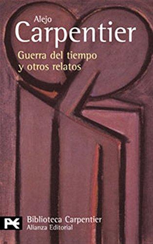 Guerra del tiempo y otros relatos (El Libro De Bolsillo - Bibliotecas De Autor - Biblioteca Carpentier)