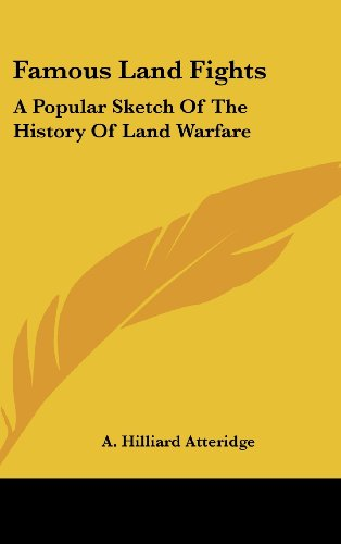 Famous Land Fights: A Popular Sketch of the History of Land Warfare