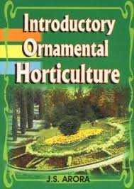 Introductory Ornamental Horticulture [Hardcover] [Jan 01, 2017] Arora J. S. par Arora J. S.