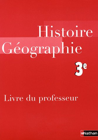 Histoire-Géographie 3e : Livre du professeur