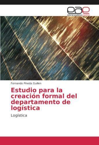 Estudio para la creación formal del departamento de logística: Logística
