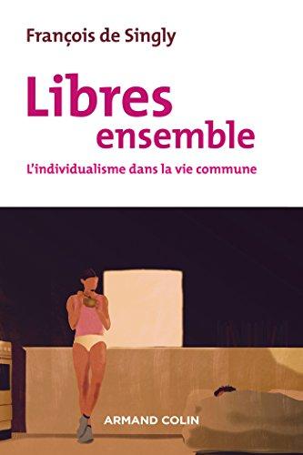 Libres ensemble - 2e éd. - L'individualisme dans la vie commune