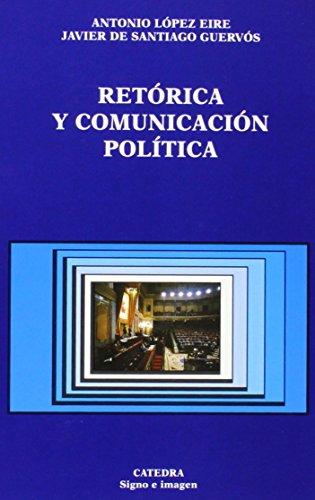 Retórica y comunicación política: 56 (Signo E Imagen) por Antonio López Eire