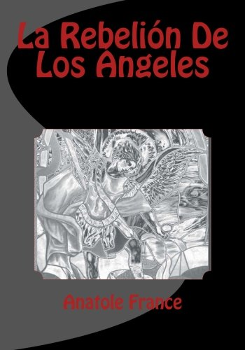 La Rebelion De Los Angeles par Anatole France