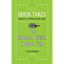 The Modern British Horror Film (Quick Takes: Movies and Popular Culture)