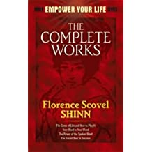 The Complete Works of Florence Scovel Shinn (Dover Empower Your Life) by Florence Scovel Shinn (2010-05-20)