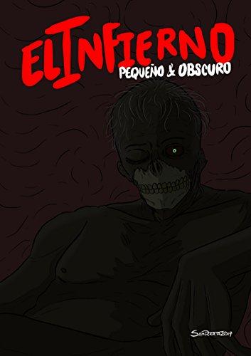 El Infierno Pequeño y Obscuro por Reyedit Arcols