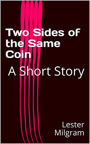 Two Sides of the Same Coin: A Short Story (English Edition)