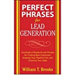 (PERFECT PHRASES FOR LEAD GENERATION: HUNDREDS OF READY-TO-USE PHRASES FOR FINDING NEW CUSTOMERS, KEEPING YOUR PIPELINE FULL, AND GROWING YOUR SALES (PERFECT PHRASES) ) BY BROOKS, WILLIAM{AUTHOR}Paperback