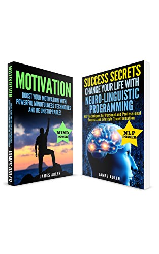 Motivational Books: 2 in 1 Bundle: Boost Your Motivation with Powerful Mindfulness Techniques & Success Secrets (Confidence, NLP, Law of Attraction) (English Edition)