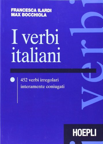 I verbi italiani. 452 verbi irregolari interamente coniugati