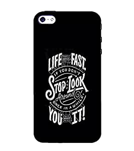 FUSON Life Fast Stop Look 3D Hard Polycarbonate Designer Back Case Cover for Apple iPhone 5S