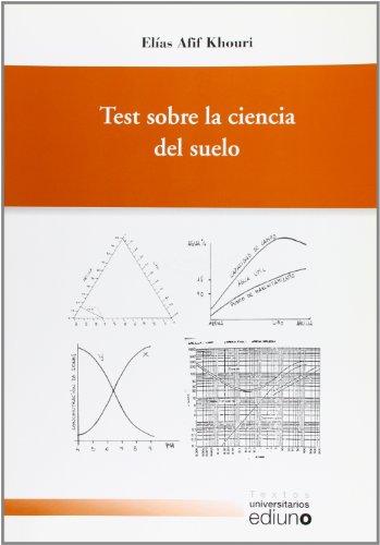 Test sobre la ciencia del suelo (Textos Universitarios) por Elías Afif Khouri